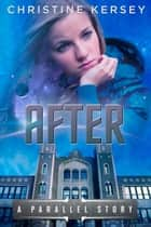 After (a parallel story) ebook by Christine Kersey