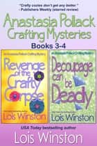 Anastasia Pollack Crafting Mysteries Boxed Set - Books 3-4 ebook by Lois Winston