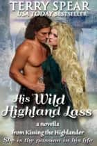 His Wild Highland Lass - A Novella ebook by