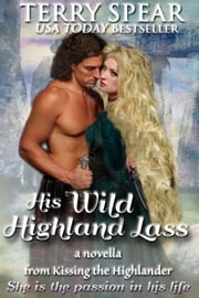 His Wild Highland Lass - A Novella ebook by Terry Spear
