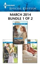 Harlequin Special Edition March 2014 - Bundle 1 of 2 - Lassoed by Fortune\A Proposal at the Wedding\Her Accidental Engagement ebook by Marie Ferrarella, Gina Wilkins, Michelle Major