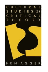Cultural Studies As Critical Theory ebook by Ben Agger