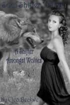 A Shifter Amongst Wolves ebook by Cleo Beckwe