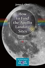 How to Find the Apollo Landing Sites ebook by James L. Chen