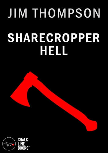 Sharecropper Hell (Illustrated) ebook by Jim Thompson