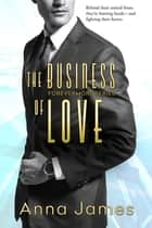 The Business of Love ebook by Anna James