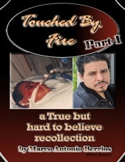 Touched By Fire, Part I ebook by Marco Berrios
