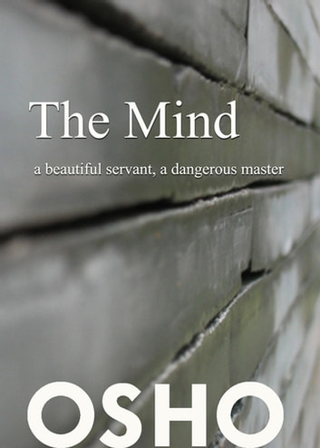 The Mind: a beautiful servant, a dangerous master ebook by Osho