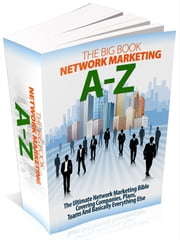 The Big Book Of Network Marketing A-Z ebook by Anonymous