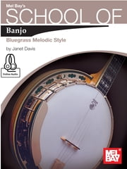 School Of Banjo Bluegrass Melodic Style ebook by Janet Davis