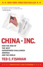 China, Inc. ebook by Ted Fishman