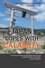 Japan Copes with Calamity ebook by Tom Gill,Brigitte Steger,David H. Slater