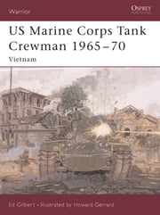US Marine Corps Tank Crewman 1965?70 - Vietnam ebook by Ed Gilbert,Howard Gerrard