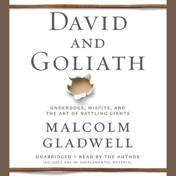 David and Goliath - Underdogs, Misfits, and the Art of Battling Giants audiobook by Malcolm Gladwell