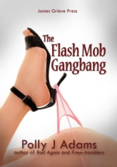 Flash Mob Gangbang ebook by Polly J Adams