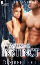 Animal Instinct ebook by Desiree Holt