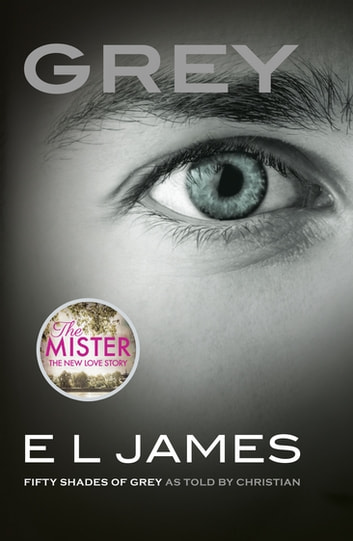 Grey - 'Fifty Shades of Grey' as told by Christian ebook by E L James
