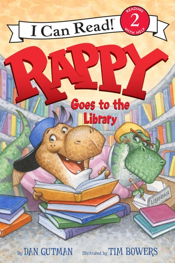Rappy Goes to the Library ebook by Dan Gutman