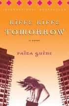 Kiffe Kiffe Tomorrow - A Novel ebook by Faïza Guène