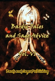 Bardic Tales and Sage Advice (Volume VI) ebook by Milo James Fowler,Amanda K. Thompson,Lee Weathersby