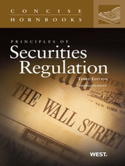 Principles of Securities Regulation, 3d (Concise Hornbook Series) ebook by Thomas Hazen