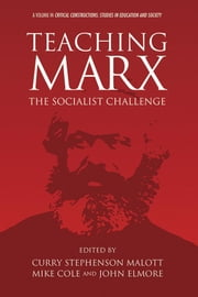 Teaching Marx: The Socialist Challenge ebook by Malott, Curry Stephenson