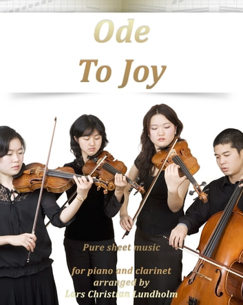 Ode To Joy Pure sheet music for piano and clarinet arranged by Lars Christian Lundholm ebook by Pure Sheet Music