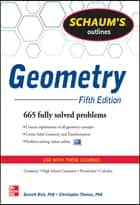 Schaum's Outline of Geometry, 5th Edition ebook by Christopher Thomas,Barnett Rich