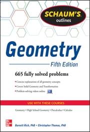 Schaum's Outline of Geometry, 5th Edition - 665 Solved Problems + 25 Videos ebook by Christopher Thomas,Barnett Rich