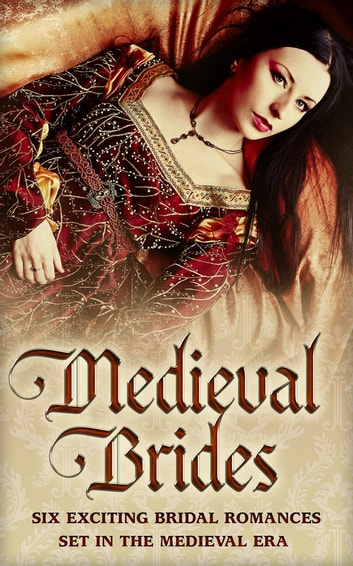 Medieval Brides: The Novice Bride / The Dumont Bride / The Lord's Forced Bride / The Warrior's Princess Bride / The Overlord's Bride / Templar Knight, Forbidden Bride ebook by Carol Townend,Terri Brisbin,Anne Herries,Meriel Fuller,Margaret Moore,Lynna Banning