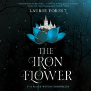 The Iron Flower audiobook by Laurie Forest