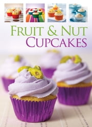 Fruit & Nut Cupcakes ebook by Hinkler