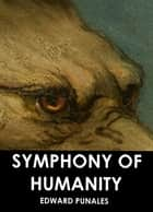 Symphony of Humanity ebook by Edward Punales