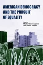 American Democracy and the Pursuit of Equality ebook by Merlin Chowkwanyun,Randa Serhan