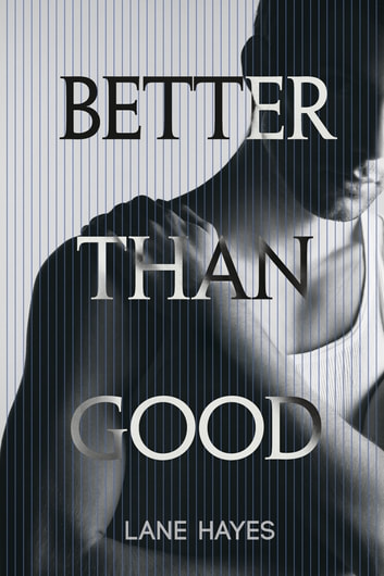 Better Than Good ebook by Lane Hayes