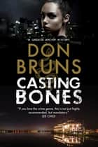 Casting Bones ebook by Don Bruns