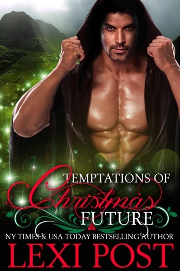 Temptations of Christmas Future - A Christmas Carol, #3 ebook by Lexi Post