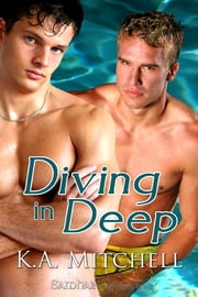 Diving in Deep ebook by K.A. Mitchell