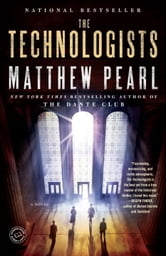 The Technologists (with bonus short story The Professor's Assassin) - A Novel ebook by Matthew Pearl
