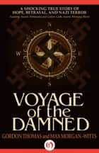 Voyage of the Damned ebook by Gordon Thomas,Max Morgan-Witts