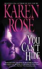 You Can't Hide ebook by Karen Rose