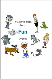 The Little Book About FUN Words ebook by James Roberts (Gentleman Jim)