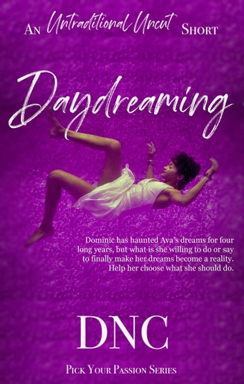 Daydreaming - An Untraditional Uncut Short ebook by DNC
