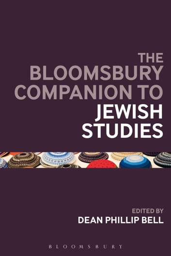 The Bloomsbury Companion to Jewish Studies eBook by