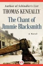 The Chant of Jimmie Blacksmith ebook by Thomas Keneally