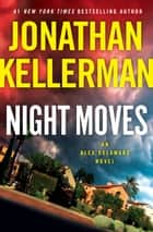Night Moves - An Alex Delaware Novel eBook par Jonathan Kellerman