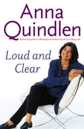 Loud and Clear ebook by Anna Quindlen