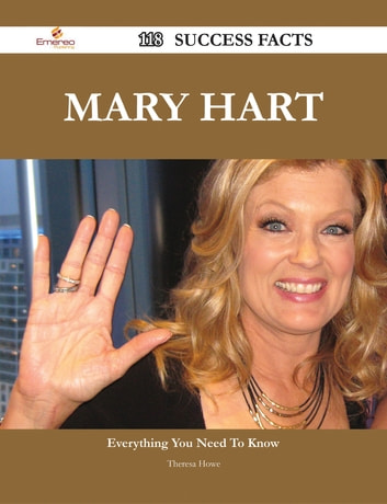 Mary Hart 118 Success Facts - Everything you need to know about Mary Hart ebook by Theresa Howe