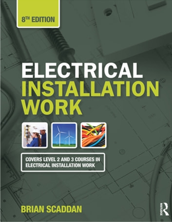 Electrical Installation Work, 8th ed ebook by Brian Scaddan