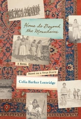 Home Is Beyond the Mountains ebook by Celia Lottridge